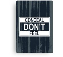 Conceal Don't Feel Canvas Print