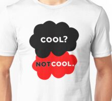 Cool? Not Cool. Unisex T-Shirt