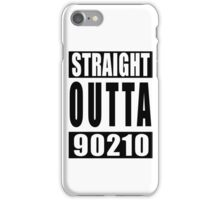 Straight Outta 90210 iPhone Case/Skin