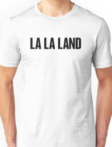La la land B Unisex T-Shirt
