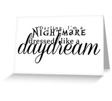 Blank Space - Darling I'm a Nightmare Dressed As A Daydream  Greeting Card