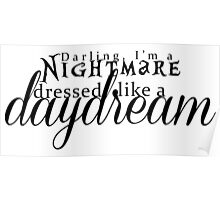 Blank Space - Darling I'm a Nightmare Dressed As A Daydream  Poster
