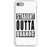 Straight Outta Quahog iPhone Case/Skin