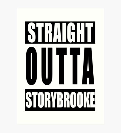 Straight Outta Storybrooke Art Print