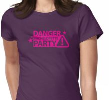 Danger Bachelorette party! Womens Fitted T-Shirt