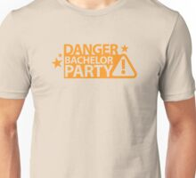DANGER Bachelor party! Unisex T-Shirt