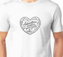 Adventure is where your heart is Unisex T-Shirt