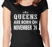 Queens Are Born On November 21 Women's Fitted Scoop T-Shirt