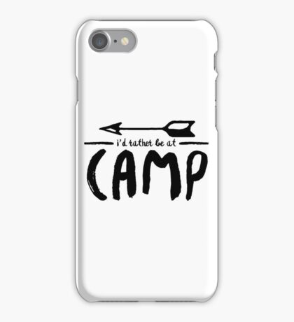 i would rather be at camp iPhone Case/Skin