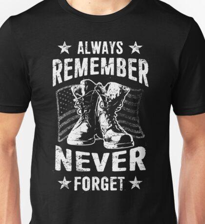ALWAYS REMEMBER NEVER FORGET - Veteran Shirt  Unisex T-Shirt