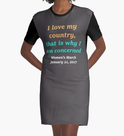 I love my country (womens march - dark shirts) Graphic T-Shirt Dress