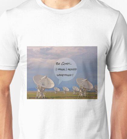 Be Quiet Unisex T-Shirt