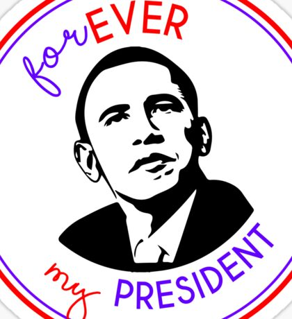 Forever My President Sticker