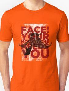 Face! Your Moustache Needs YOU! T-Shirt