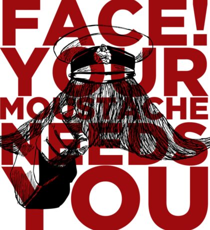 Face! Your Moustache Needs YOU! Sticker
