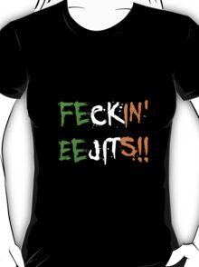 Feckin' Eejits T-Shirt