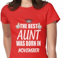 THE BEST AUNT WAS BORN IN NOVEMBER Womens Fitted T-Shirt
