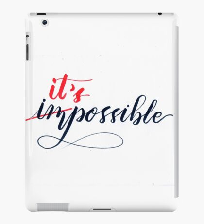 Impossible? It's Possible iPad Case/Skin