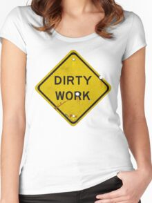 DIRTY WORK Women's Fitted Scoop T-Shirt