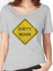 DIRTY WORK Women's Relaxed Fit T-Shirt