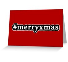 Merry Xmas - Christmas - Hashtag - Black & White Greeting Card