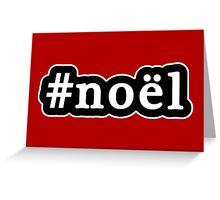 Noel - Christmas - Hashtag - Black & White Greeting Card
