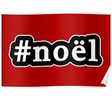 Noel - Christmas - Hashtag - Black & White Poster