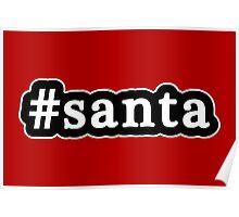 Santa - Christmas - Hashtag - Black & White Poster