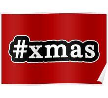 Xmas - Christmas - Hashtag - Black & White Poster