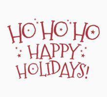 HO HO HO Happy Holidays! cut CHRISTMAS design One Piece - Short Sleeve