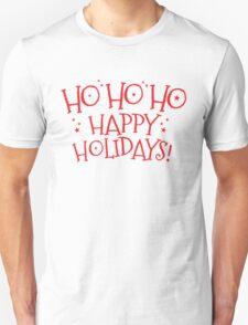 HO HO HO Happy Holidays! cut CHRISTMAS design Unisex T-Shirt