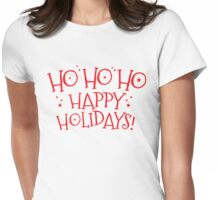HO HO HO Happy Holidays! cut CHRISTMAS design Womens Fitted T-Shirt