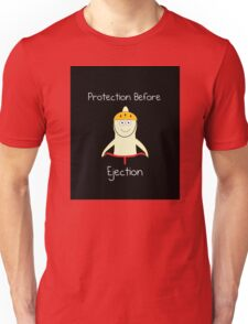 Protection Before Ejection Unisex T-Shirt