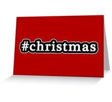 Christmas - Hashtag - Black & White Greeting Card