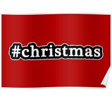 Christmas - Hashtag - Black & White Poster