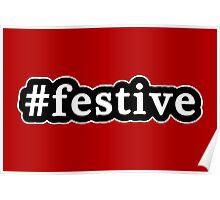 Festive - Hashtag - Black & White Poster