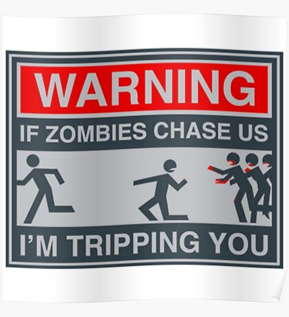 If Zombies Chase Us, I'm Tripping You Funny Zombie T Shirts Poster