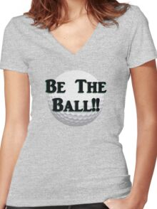 Be The Ball!! Women's Fitted V-Neck T-Shirt