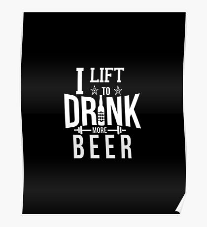 I Lift To Drink More Beer Funny Gym Poster