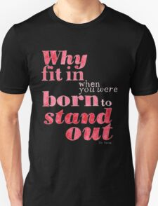 Born to Stand Out Unisex T-Shirt