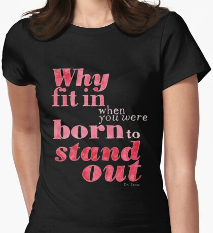 Born to Stand Out Womens Fitted T-Shirt