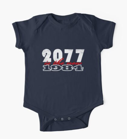 2077 is the new 1984 (white) One Piece - Short Sleeve