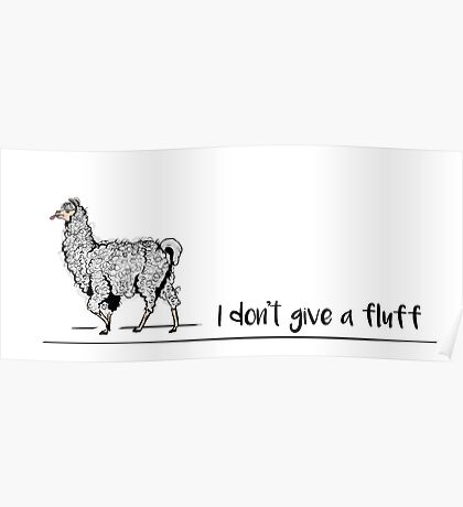 I don't give a fluff Poster