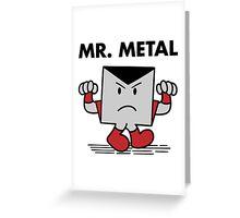 Mr. Metal Greeting Card