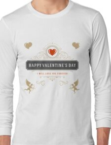 Happy Valentine's Day I Will Love You Forever Long Sleeve T-Shirt