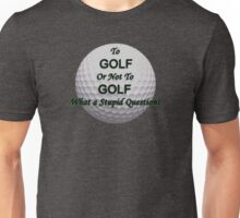 To Golf Unisex T-Shirt