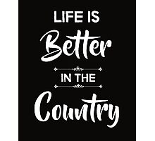 Life is better in the country Photographic Print