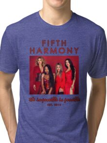 FIFTH HARMONY - IMPOSSIBLE IS POSSIBLE Tri-blend T-Shirt