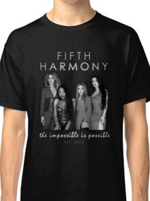 FIFTH HARMONY - IMPOSSIBLE IS POSSIBLE GREY Classic T-Shirt