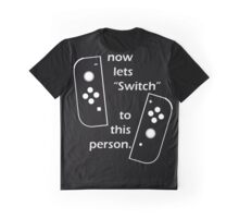 Switch to this person Graphic T-Shirt